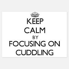 Keep Calm by focusing on Cuddling Invitations
