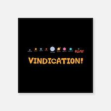 "Vindication! Square Sticker 3"" x 3"""