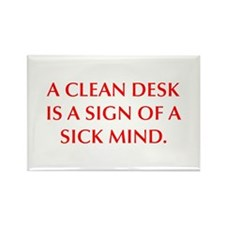 A CLEAN DESK IS A SIGN OF A SICK MIND Magnets