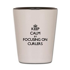 Keep Calm by focusing on Curlers Shot Glass