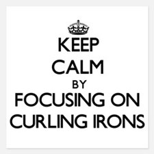 Keep Calm by focusing on Curling Irons Invitations