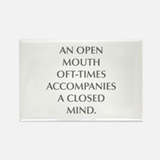 AN OPEN MOUTH OFT TIMES ACCOMPANIES A CLOSED MIND