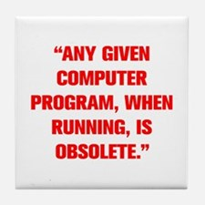 ANY GIVEN COMPUTER PROGRAM WHEN RUNNING IS OBSOLET