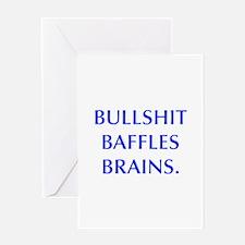 BULLSHIT BAFFLES BRAINS Greeting Cards