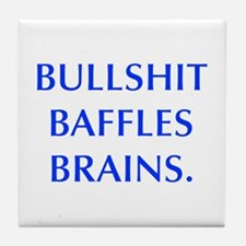 BULLSHIT BAFFLES BRAINS Tile Coaster