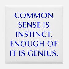 COMMON SENSE IS INSTINCT ENOUGH OF IT IS GENIUS Ti