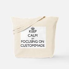 Keep Calm by focusing on Custom-Made Tote Bag