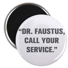 DR FAUSTUS CALL YOUR SERVICE Magnets