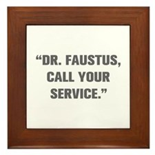 DR FAUSTUS CALL YOUR SERVICE Framed Tile
