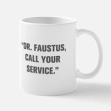 DR FAUSTUS CALL YOUR SERVICE Mugs