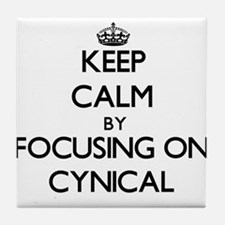Keep Calm by focusing on Cynical Tile Coaster