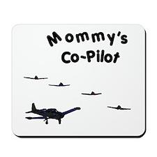 Mommy's Co-Pilot Mousepad