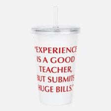 EXPERIENCE IS A GOOD TEACHER BUT SUBMITS HUGE BILL