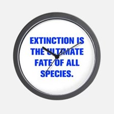 EXTINCTION IS THE ULTIMATE FATE OF ALL SPECIES Wal