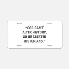 GOD CAN T ALTER HISTORY SO HE CREATED HISTORIANS A
