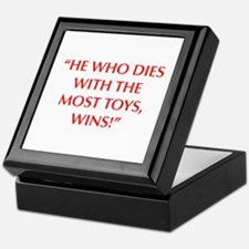 HE WHO DIES WITH THE MOST TOYS WINS Keepsake Box