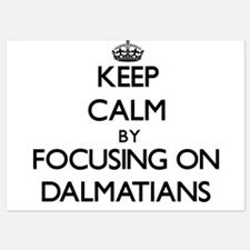Keep Calm by focusing on Dalmatians Invitations