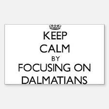 Keep Calm by focusing on Dalmatians Decal