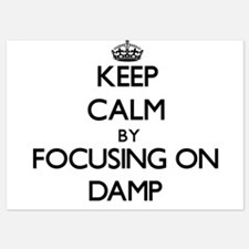 Keep Calm by focusing on Damp Invitations
