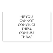IF YOU CANNOT CONVINCE THEM CONFUSE THEM Decal