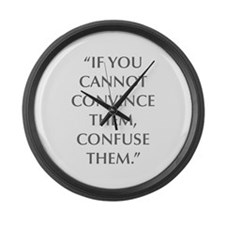 IF YOU CANNOT CONVINCE THEM CONFUSE THEM Large Wal