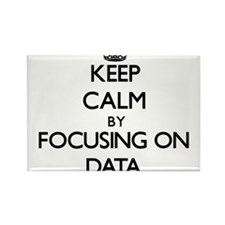 Keep Calm by focusing on Data Magnets