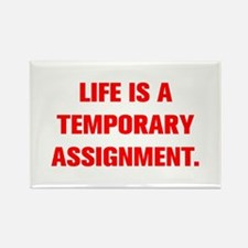LIFE IS A TEMPORARY ASSIGNMENT Magnets