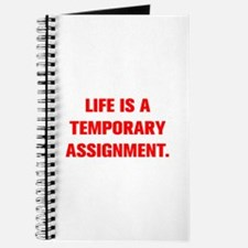 LIFE IS A TEMPORARY ASSIGNMENT Journal
