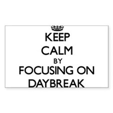 Keep Calm by focusing on Daybreak Decal
