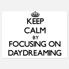 Keep Calm by focusing on Daydreaming Invitations