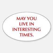 MAY YOU LIVE IN INTERESTING TIMES Decal