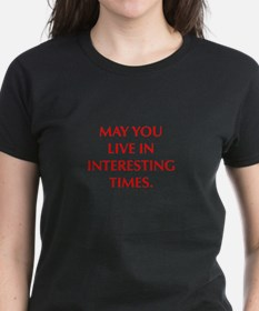 MAY YOU LIVE IN INTERESTING TIMES T-Shirt