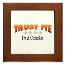 Trust Comedian Framed Tile