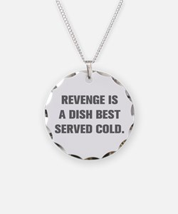 REVENGE IS A DISH BEST SERVED COLD Necklace