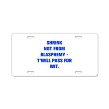 SHRINK NOT FROM BLASPHEMY T WILL PASS FOR WIT Alum