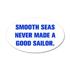SMOOTH SEAS NEVER MADE A GOOD SAILOR Wall Decal