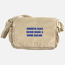 SMOOTH SEAS NEVER MADE A GOOD SAILOR Messenger Bag