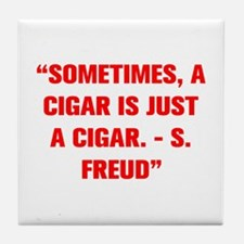 SOMETIMES A CIGAR IS JUST A CIGAR S FREUD Tile Coa