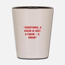 SOMETIMES A CIGAR IS JUST A CIGAR S FREUD Shot Gla