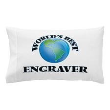 World's Best Engraver Pillow Case