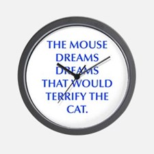 THE MOUSE DREAMS DREAMS THAT WOULD TERRIFY THE CAT