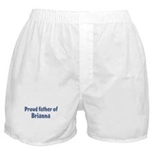 Proud father of Brianna Boxer Shorts