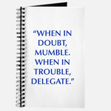 WHEN IN DOUBT MUMBLE WHEN IN TROUBLE DELEGATE Jour