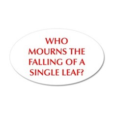 WHO MOURNS THE FALLING OF A SINGLE LEAF Wall Decal