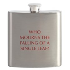 WHO MOURNS THE FALLING OF A SINGLE LEAF Flask