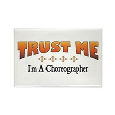 Trust Choreographer Rectangle Magnet