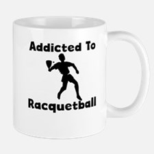 Addicted To Racquetball Mugs