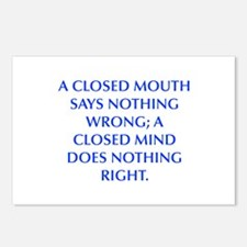 A CLOSED MOUTH SAYS NOTHING WRONG A CLOSED MIND DO