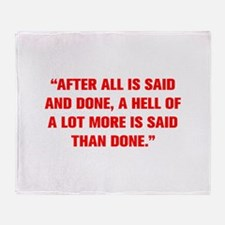 AFTER ALL IS SAID AND DONE A HELL OF A LOT MORE IS