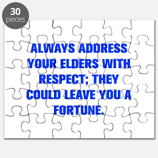 ALWAYS ADDRESS YOUR ELDERS WITH RESPECT THEY COULD
